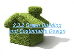 2.3.2 Green Building  and Sustainable Design