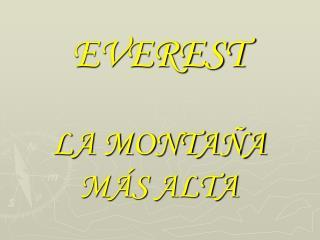 EVEREST LA MONTAÑA MÁS ALTA