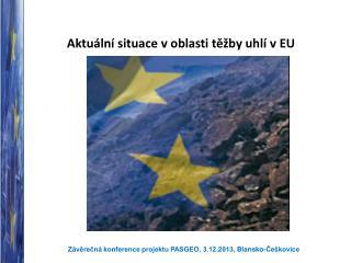 Aktuální situace v oblasti těžby uhlí  v EU