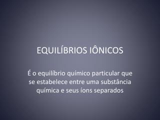 EQUILÍBRIOS IÔNICOS