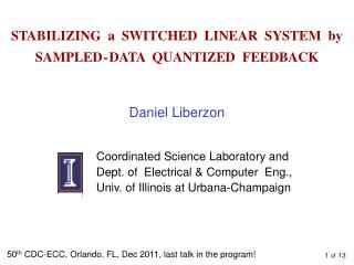 STABILIZING  a  SWITCHED  LINEAR  SYSTEM  by SAMPLED - DATA  QUANTIZED  FEEDBACK
