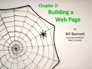 Chapter 2:        Building a             Web Page