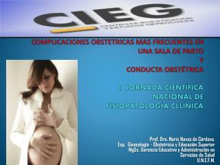 Prof. Dra. Noris Navas de Córdova. Esp .  Ginecología - Obstetricia y Educación Superior
