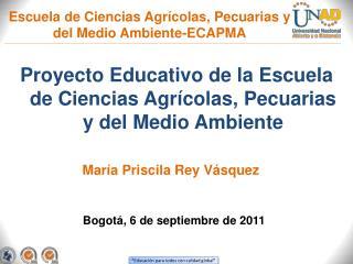 Escuela de Ciencias Agr�colas, Pecuarias y del Medio Ambiente-ECAPMA