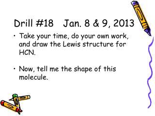 Drill #18 Jan. 8 & 9, 2013