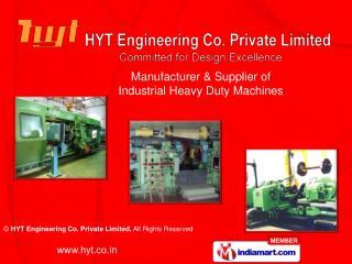 Manufacturer & Supplier of Industrial Heavy Duty Machines