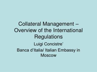 Collateral Management – Overview of the International Regulations