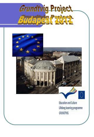 Grundtvig Project Budapest 2012