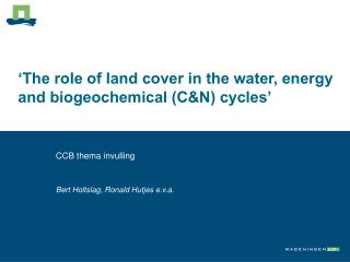 �The role of land cover in the water, energy and biogeochemical (C&N) cycles�