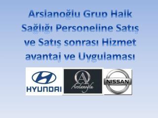 Arslanoğlu Grup Halk Sağlığı Personeline Satış ve Satış sonrası Hizmet avantaj ve Uygulaması