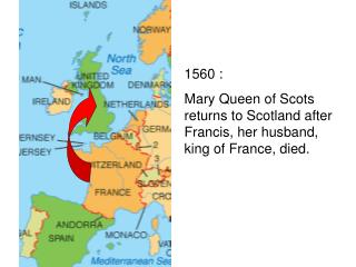 1560 : Mary Queen of Scots returns to Scotland after Francis, her husband, king of France, died.