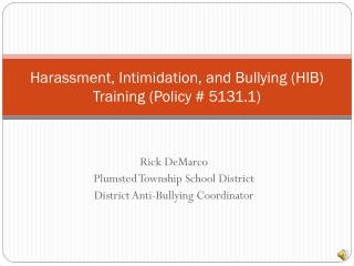 Harassment, Intimidation, and Bullying (HIB) Training (Policy # 5131.1)