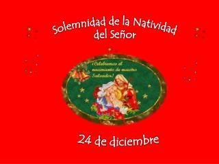 Solemnidad de la Natividad del Señor