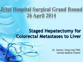 Staged Hepatectomy for Colorectal Metastases to Liver