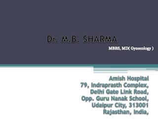 Dr. M.B. SHARMA