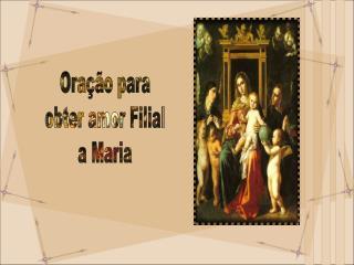Oração para  obter amor Filial  a Maria