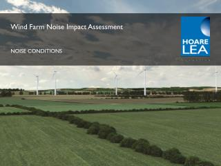 Wind Farm Noise Impact  Assessment NOISE CONDITIONS