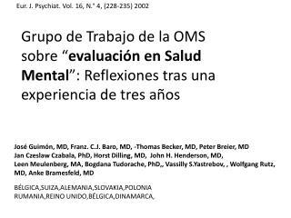 José  Guimón ,  MD, Franz . C.J. Baro,  MD, -Thomas  Becker,  MD, Peter  Breier ,  MD