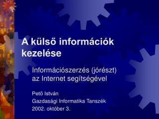 A külső információk kezelése