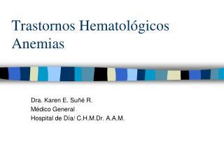 Trastornos Hematológicos Anemias