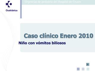 Caso clínico Enero 2010