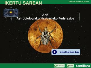 - ANF - Astrobiologiako Nazioarteko Federazioa