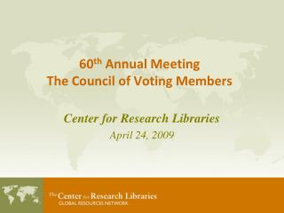 60 th  Annual Meeting  The Council of Voting Members