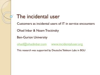 The incidental user