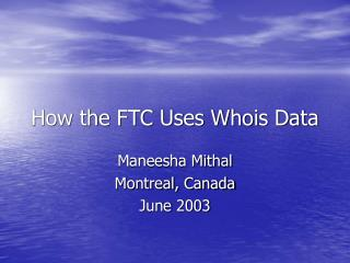 How the FTC Uses Whois Data