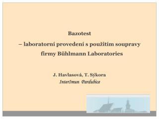 Bazotest –  laboratorní provedení s použitím soupravy firmy  Bühlmann Laboratories