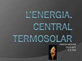 L'energia.  Central Termosolar