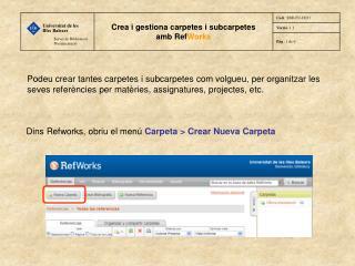 Dins Refworks, obriu el menú  Carpeta > Crear Nueva Carpeta