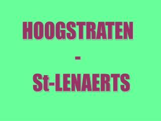 HOOGSTRATEN -   St-LENAERTS