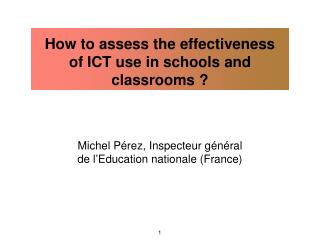 How to assess the effectiveness  of ICT use in schools and classrooms ?