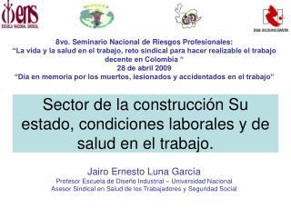 Sector de la construcción Su estado, condiciones laborales y de salud en el trabajo.