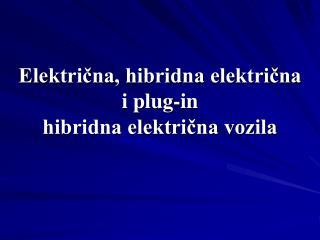 Električna, hibridna električna i plug-in  hibridna električna vozila