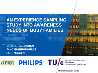 AN EXPERIENCE SAMPLING STUDY INTO AWARENESS NEEDS OF BUSY FAMILIES