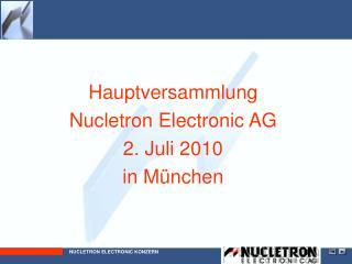 Hauptversammlung Nucletron Electronic AG 2. Juli 2010 in München
