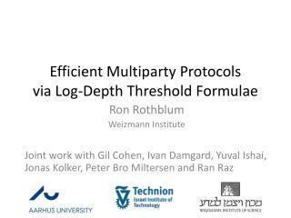 Efficient Multiparty Protocols  via Log-Depth  Threshold Formulae