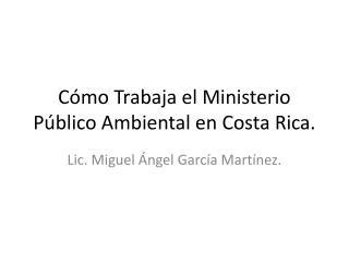 C mo Trabaja el Ministerio P blico Ambiental en Costa Rica.