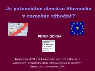 Je potenciálne členstvo Slovenska v eurozóne výhodné?