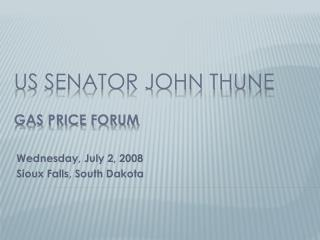 US Senator John Thune Gas Price Forum