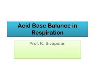 Acid Base Balance in Respiration