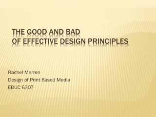 The Good and Bad of Effective Design Principles