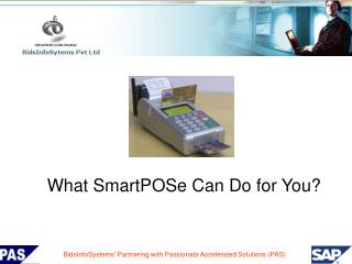 What SmartPOSe Can Do for You?