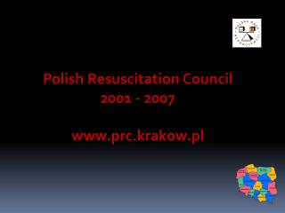 Pol ish  Resuscitation Council  2001 - 2007 prc.krakow.pl