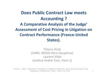 Thierry  Kirat (CNRS,  IRISSO-Paris  Dauphine) Laurent Vidal (Institut André  Tunc , Paris 1)