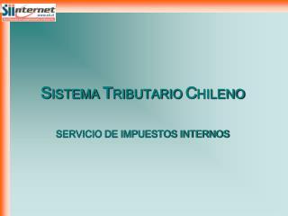 SISTEMA TRIBUTARIO CHILENO  SERVICIO DE IMPUESTOS INTERNOS