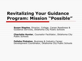 Revitalizing Your Guidance Program: Mission  Possible