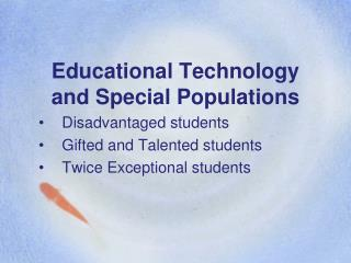Educational Technology and Special Populations
